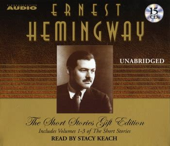 ernest hemingway quick biography the short stories gift edition audiobook by ernest