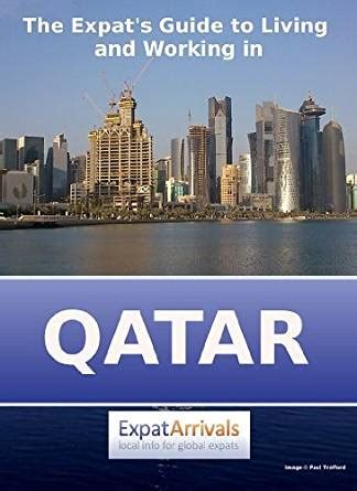 amazon qatar amazon com the expat s guide to living and working in