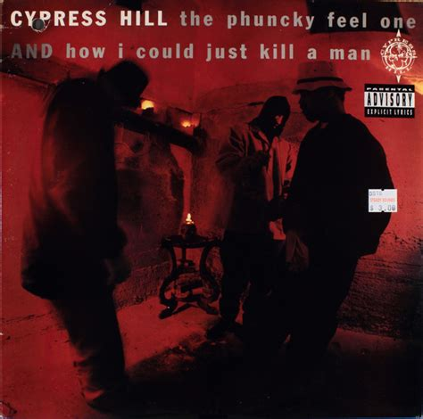 just a man cypress hill the phuncky feel one how i could just