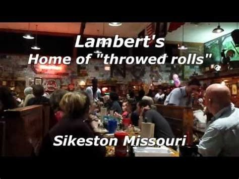 lambert s home of the quot throwed rolls quot sikeston missouri