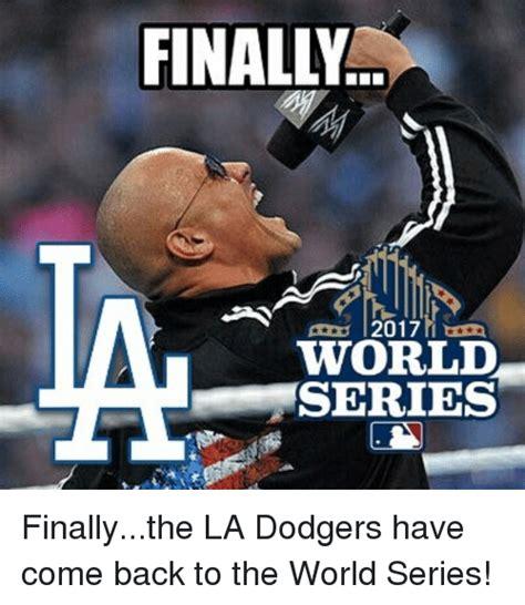 La Dodgers Memes - finally 2017 world series dodgers meme on sizzle