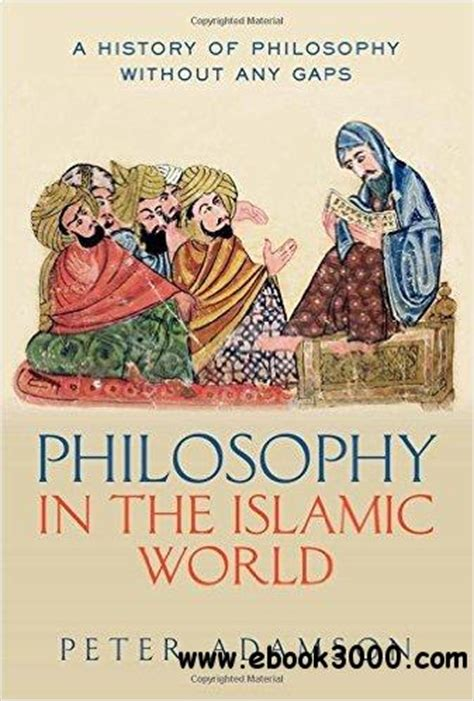 philosophy in the islamic 0199577498 philosophy in the islamic world a history of philosophy without any gaps volume 3 free