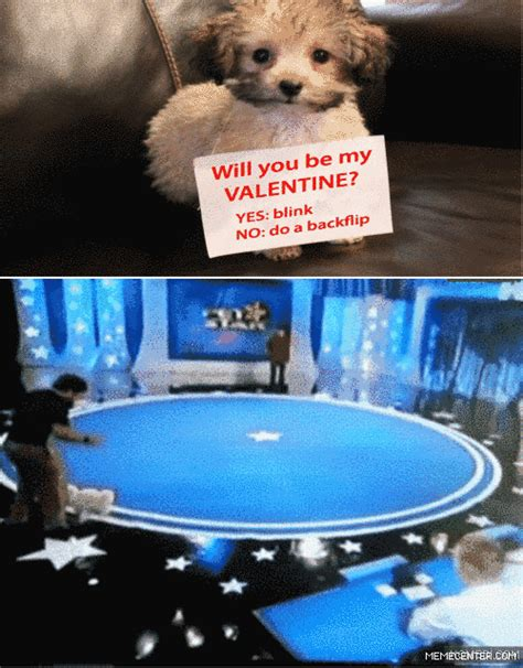 Will You Be My Valentine Meme - will you be my valentine yes blink no do a backflip