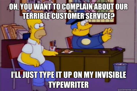 Typewriter Meme - oh you want to complain about our terrible customer