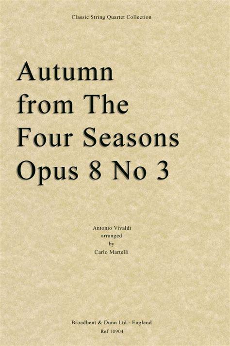 autumn seasons quartet vivaldi autumn from the four seasons opus 8 no 3 string quartet parts