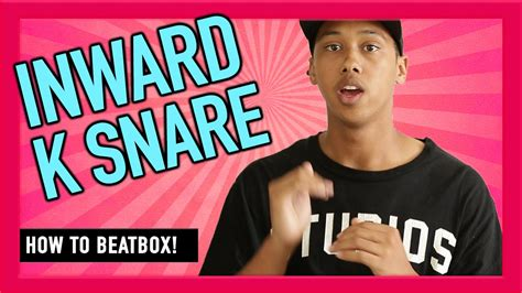 beatbox tutorial inward k snare how to beatbox for beginners k snare inward snare drum