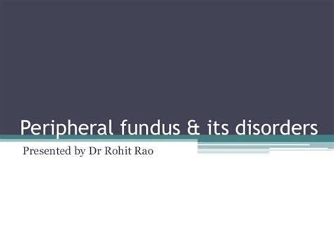 fundus u 2 peripheral fundus its disorders