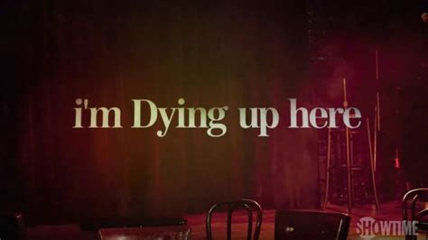 Im Dying i m dying up here series premiere available to