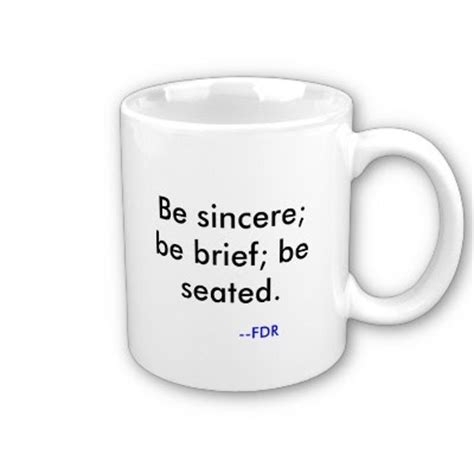 be sincere be brief be seated meaning i say what i but i don t say it meanly is sincerity
