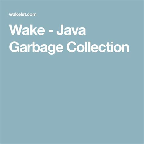 java tutorial garbage collection best 25 garbage collection ideas on pinterest how to