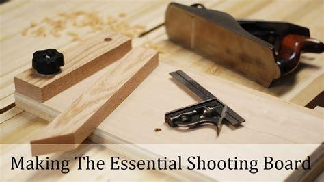 making  essential shooting board easy youtube