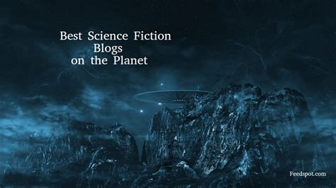 the best of science fiction top 50 science fiction blogs websites sci fi blogs