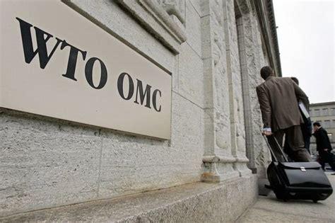l organisation mondiale du commerce omc organe de
