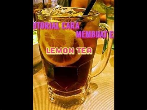 teks prosedur membuat lemon tea tutorial cara membuat es lemon tea youtube