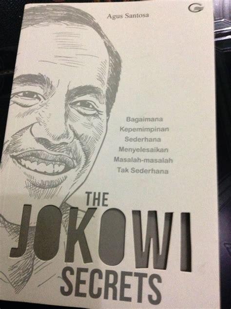 The Jokowi Secrets jokowi dan rahasia yang menyertainya amriltg 1 indonesiana