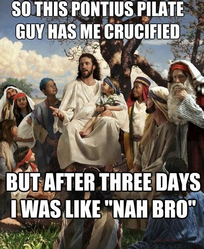 Jesus Memes by Why Easter Holidays Should Always Be Mandatory And Retail