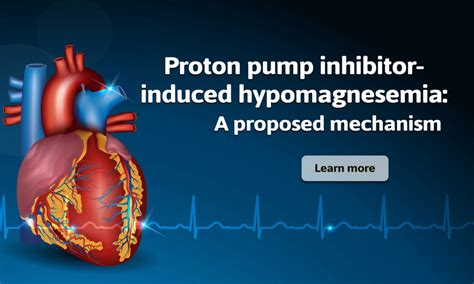 proton inhibitor mechanism of proton inhibitor induced hypomagnesemia a proposed