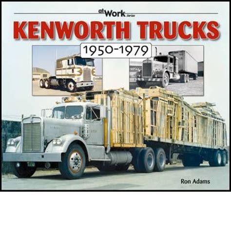 kenworth truck repair kenworth trucks 1950 1979 sagin workshop car manuals