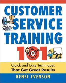 customer service 101 and easy techniques that get great results books customer service 101 and easy techniques