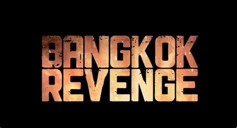 film laga thailan trailer bangkok revenge rilis ulang film laga rebirth