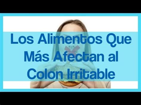alimentos malos para el colon irritable alimentos malos para el colon irritable tratamiento