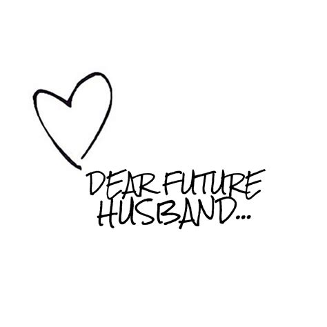 dear future husband dear future husband i promise to fight with you idreamz