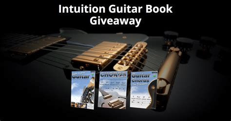 Free Guitar Giveaways - intuition guitar book giveaway 3 chances to win 2 free books per winner