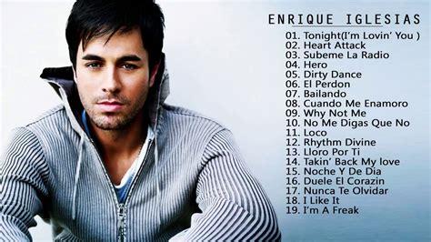 enrique iglesias best hits enrique iglesias greatest hits best songs of enrique
