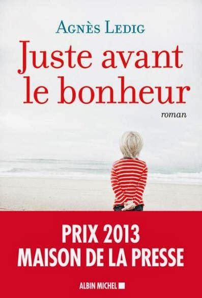 libro juste avant le bonheur biblioblog agnes ledig marie d en haut et juste avant le bonheur
