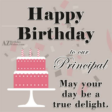 Happy Birthday Wishes To Principal Happy Birthday Principal Sir May You Day Be In True Delight