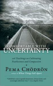 comfortable with uncertainty comfortable with uncertainty 108 teachings on cultivating