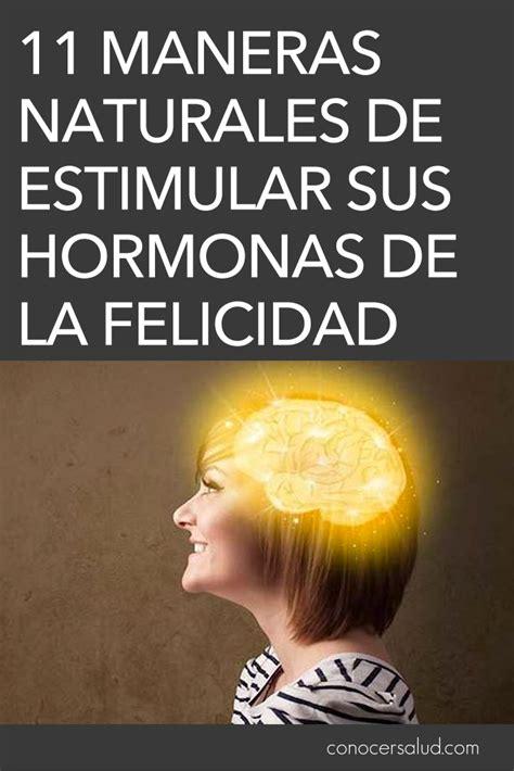 la felicidad de nuestros 11 maneras naturales de estimular sus hormonas de la felicidad conocer salud