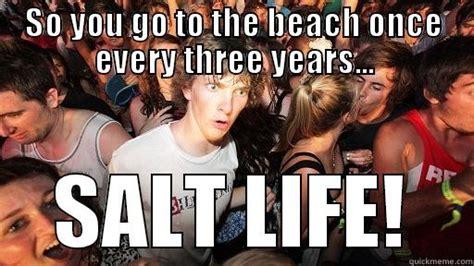 salt life  quickmeme