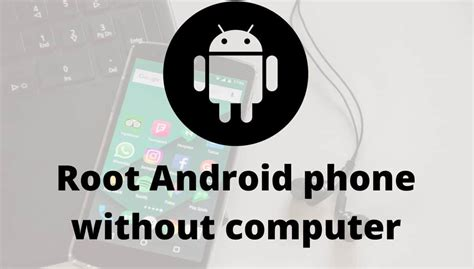how to root android phone without computer easiest method - Root Android Phone Without Computer