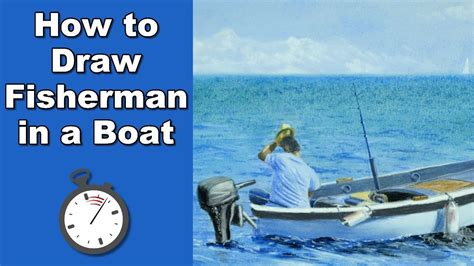 how to draw a fisherman boat how to draw a fisherman in a boat in pastel time lapse
