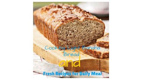 cooking light banana bread and fresh recipes for daily