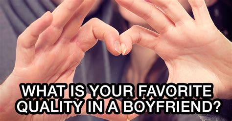 What Is Your Favorite what is your favorite quality in a boyfriend quiz quizony