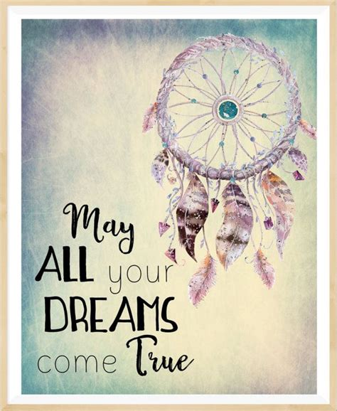 printable dream quotes may all your dream come true dream catcher by