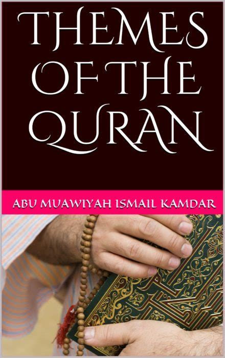 major themes in quran themes of the quran ebook by shaykh ismail kamdar