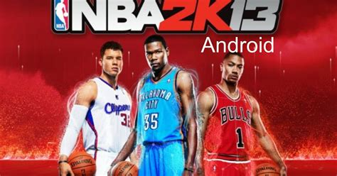 nba 2k apk nba 2k13 apk sd data offline android