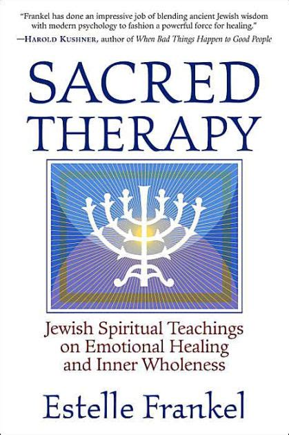 libro the spiritual teachings of sacred therapy jewish spiritual teachings on emotional healing and inner wholeness by estelle