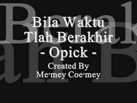 download lagu asmaul husna opik mp3 download lagu opick bila waktu tlah berakhir seoting
