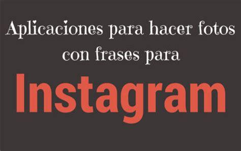 imagenes motivadoras para instagram aplicaciones para hacer fotos con frases para instagram