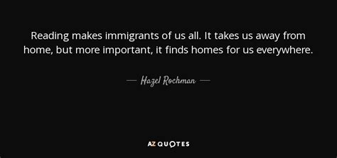 All It Takes hazel rochman quote reading makes immigrants of us all