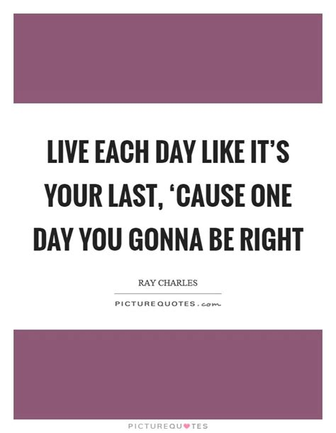 Live Each Day live each day quotes sayings live each day picture quotes