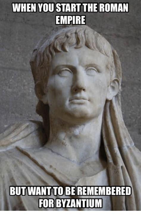 Roman Empire Memes - 25 best memes about glorious greek empire glorious greek empire memes