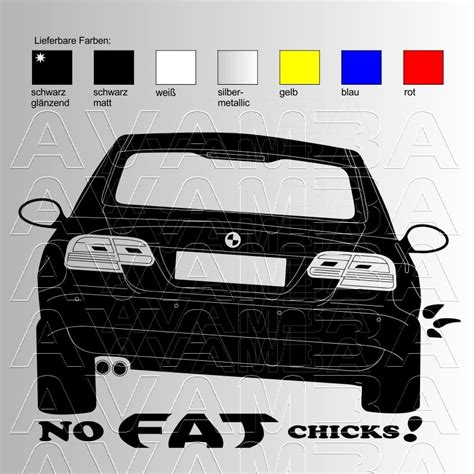 Autoaufkleber No Fat Chicks by Autoaufkleber Autosticker Bmw 3er No Fat Chicks Avamba