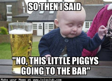 Drunk Kid Meme - lol s club 187 laugh out loud s club 187 drunk baby meme