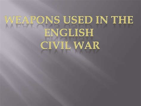 Weapons Of The Civil War Essay by Weapons Civil War