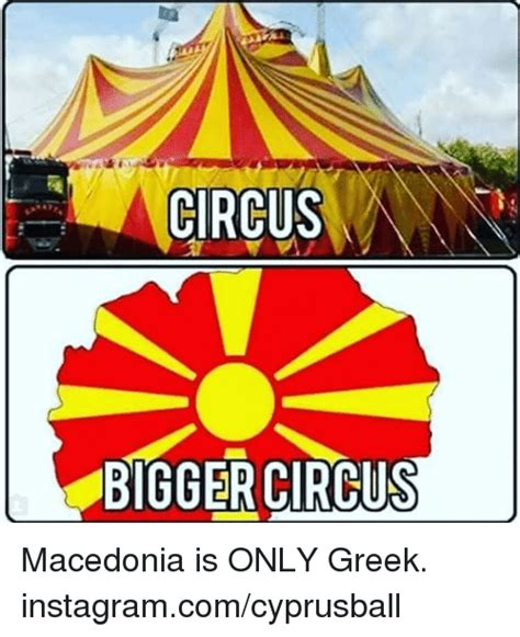 how big is a circus bigger circus macedonia is only greek instagramcomcyprusball greek meme on me me